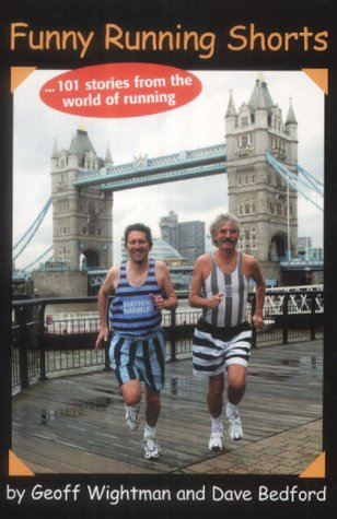 Funny Running Shorts: 101 Stories from the World of Running