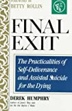 Final Exit: The Practicalities of Self-Deliverance and Assisted Suicide for the Dying (0960603034) by Derek Humphry