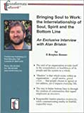 img - for Bringing Soul to Work: the Interrelationship of Soul, Spirit, and the Bottom Line: An Exclusive Interview with Alan Briskin book / textbook / text book