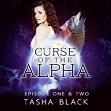 Curse of the Alpha: Episodes One and Two: A Tarker's Hollow Serial (Paranormal Shifter Romance) (       UNABRIDGED) by Tasha Black Narrated by Addison Spear