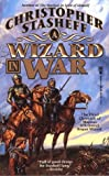 A Wizard In War: The Third Chronicle of the Magnus D'Armand, Rogue Wizard (Chronicles of the Rogue Wizard) (0812536495) by Christopher Stasheff