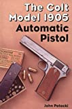The Colt Model 1905 Automatic Pistol
