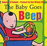 The Baby Goes Beep (0761317899) by Rebecca O'Connell