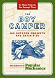 The Boy Camper: 160 Outdoor Projects and Activities