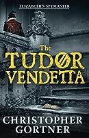 The Tudor Vendetta (Elizabeths Spymaster)