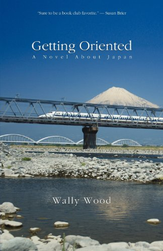 Getting Oriented: A Novel about Japan