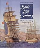 img - for Sail's Last Century: The Merchant Sailing Ship, 1830-1930 (Conway's History of the Ship) book / textbook / text book