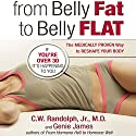 From Belly Fat to Belly Flat: How Your Hormones Are Adding Inches to Your Waist and Subtracting Years from Your Life Audiobook by C. W. Randolph, M.D., Genie James Narrated by Bill DeWees