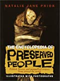 img - for The Encyclopedia of Preserved People: Pickled, Frozen, and Mummified Corpses from Around the World book / textbook / text book