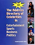 The Address Directory of Celebrities in Entertainment, Sports, Business & Politics, Second Edition