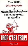 echange, troc Max Gallo - Lettre ouverte à Maximilien Robespierre sur les nouveaux muscadins