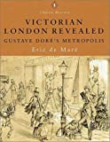 img - for Victorian London Revealed: Gustave Dore's Metropolis (Penguin Classic History) book / textbook / text book