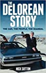 The DeLorean Story: The Car The Peopl...