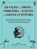 130 leçons de choses et problèmes de sciences du certificat d'études