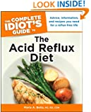 The Complete Idiot's Guide to the Acid Reflux Diet (Idiot's Guides)