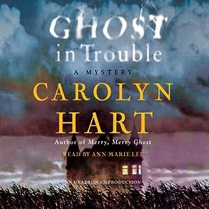 Ghost in Trouble: A Mystery | [Carolyn Hart]