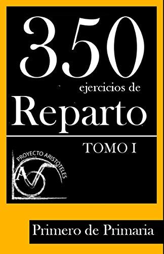 350 Ejercicios de Reparto -Tomo I-  Primero de Primaria: Volume 1 (Colección de Ejercicios de Reparto para 1º de Primaria)