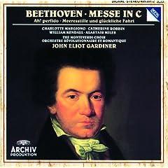 """Beethoven: Mass in C; """"Ah! perfido""""; Meeresstille und gl�ckliche Fahrt"""