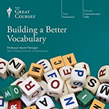 Building a Better Vocabulary Lecture Auteur(s) :  The Great Courses Narrateur(s) : Professor Kevin Flanigan