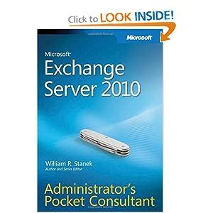 Microsoft Exchange Server 2010 Administrator Pocket Consultant (Administrator's Pocket Consultant)