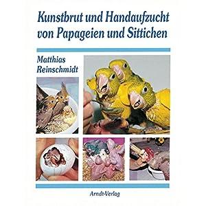 Kunstbrut und Handaufzucht von Papageien und Sittichen