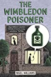 Nigel Williams The Wimbledon Poisoner (Wimbledon Trilogy 1)