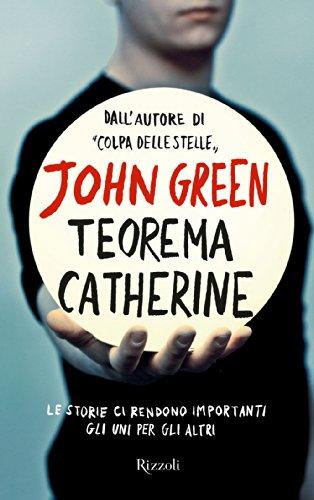 John Green - Teorema Catherine (Rizzoli best) (Italian Edition)