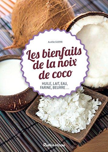 Les bienfaits de la noix de coco (Cuisine bien-être) (French Edition) (Creme De La Crepe compare prices)