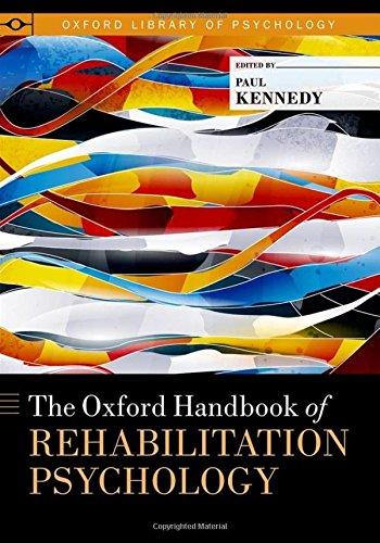 The Oxford Handbook of Rehabilitation Psychology (Oxford Library of Psychology)