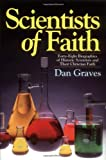 img - for Scientists of Faith: 48 Biographies of Historic Scientists and Their Christian Faith book / textbook / text book