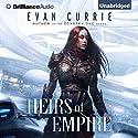 Heirs of Empire Hörbuch von Evan Currie Gesprochen von: Deric McNish