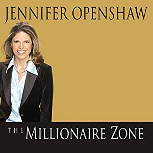 The Millionaire Zone: Seven Winning Steps to a Seven-Figure Fortune | [Jennifer Openshaw]