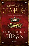 Der dunkle Thron: Historischer Roman TOP KAUF