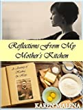 Reflections from my Mothers Kitchen: A Journey of Healing and Hope