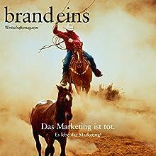 brand eins audio: Marketing Hörbuch von  brand eins Gesprochen von: Anna Doubek, Klaus Lauer