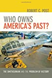 Who Owns America's Past?: The Smithsonian and the Problem of History (1421411008) by Post, Robert C.