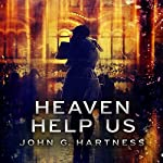 Heaven Help Us: Quincy Harker, Demon Hunter, Book 7 | John G. Hartness