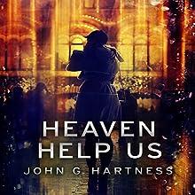 Heaven Help Us: Quincy Harker, Demon Hunter, Book 7 Audiobook by John G. Hartness Narrated by James Foster