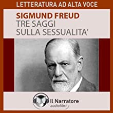 Tre saggi sulla sessualità Audiobook by Sigmund Freud Narrated by Eugenio Farn