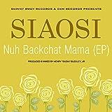 Nuh Backchat Mama (Mixes - EP)
