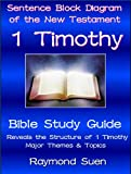 1 Timothy  - Sentence Block Diagram Method of the New Testament Holy Bible - Structure & Themes (Bible Study Guide)