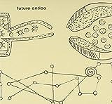 Futuro Antico by FUTURO ANTICO (2013-08-03)