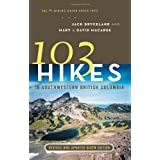 103 Hikes in Southwestern British Columbia: Revised and Updated Sixth Editionby Jack Bryceland