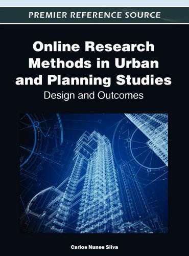 Online Research Methods in Urban and Planning Studies: Design and Outcomes (Premier Reference Source)
