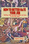 How to Better Hate Your Job (English...