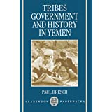 Tribes, Government, and History in Yemen (Clarendon Paperbacks)
