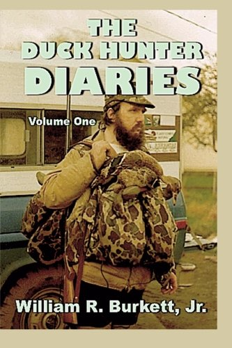The Duck Hunter Diaries (The Duck Hunters Diaries) (Volume 1)