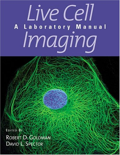 Live Cell Imaging: A Laboratory Manual
