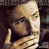 Bruce Springsteen Wild the Innocent &amp; The E-Street Shuffle
