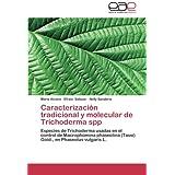 Caracterizaci N Tradicional y Molecular de Trichoderma Spp: Especies de Trichoderma usadas en el control de Macrophomina...